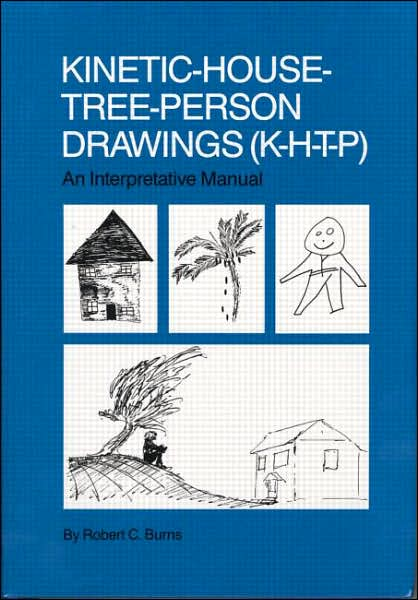 Kinetic-House-Tree-Person Drawings (K-H-T-P); An Interpretative Manual