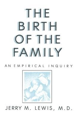 The Birth Of The Family: An Empirical Enquiry