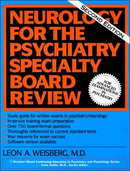 Neurology for the Psychiatry Specialty Board Review