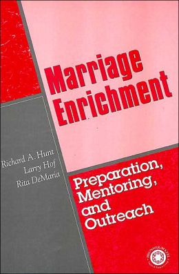 Marriage Enrichment--Preparation, Mentoring, and Outreach