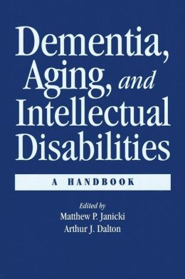 Dementia and Aging Adults with Intellectual Disabilities: A Handbook