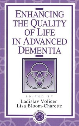 Enhancing the Quality of Life in Advanced Dementia