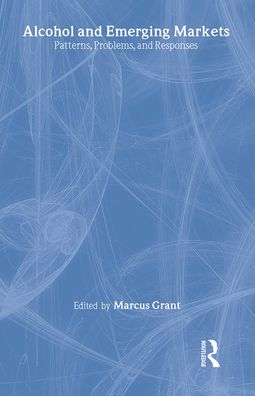 Alcohol and Emerging Markets: Patterns, Problems, and Response