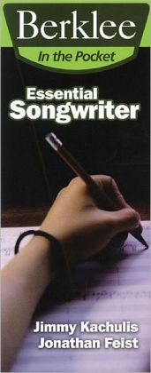 Essential Songwriter: Craft Great Songs and Become a Better Songwriter