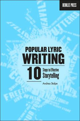 Popular Lyric Writing: 10 Steps to Effective Storytelling