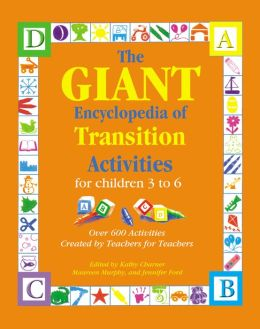 The GIANT Encyclopedia of Transition Activities: For Children 3 to 6
