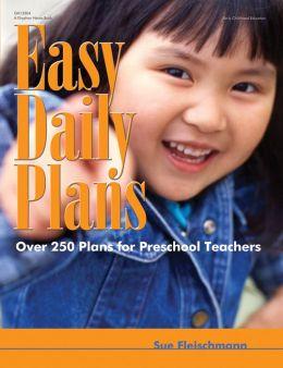 Easy Daily Plans: Over 250 Plans for Preschool Teachers