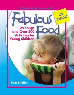 Fabulous Food: 25 Songs and Over 300 Activities for Young Children