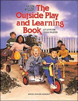 The Outside Play and Learning Book: Activities for Young Children
