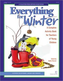 Everything for Winter: An Early Childhood Curriculum Activity Book