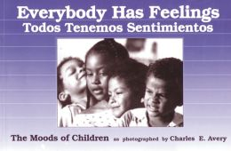 Everybody Has Feelings/Todos tenemos sentimientos: The Moods of Children as Photographed by Charles E. Avery