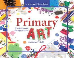 Primary Art: It's the Process, Not the Product