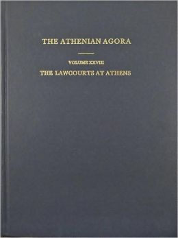 The Lawcourts at Athens: Sites, Buildings, Equipment, Procedure, and Testimonia