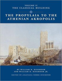 The Propylaia to the Athenian Akropolis II the Classical Building