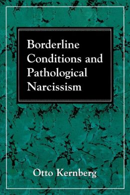 Borderline Conditions and Pathological Narcissism
