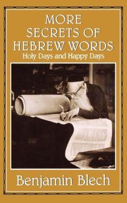 More Secrets Of Hebrew Words