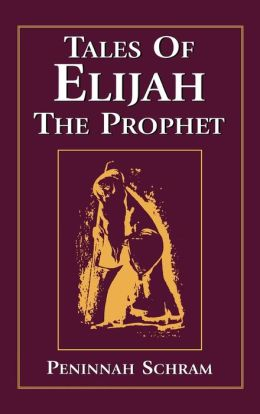 Tales Of Elijah The Prophet