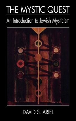The Mystic Quest: An Introduction to Jewish Mysticism
