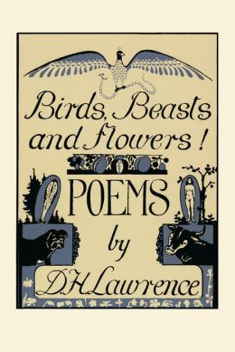 Birds, Beasts, and Flowers!: Poems