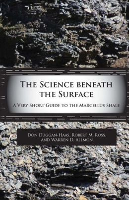 The Science Beneath The Surface: A Very Short Guide to the Marcellus Shale
