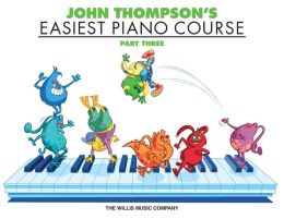 John Thompson's Easiest Piano Course, Part Three