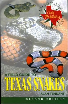 A Field Guide to Texas Snakes