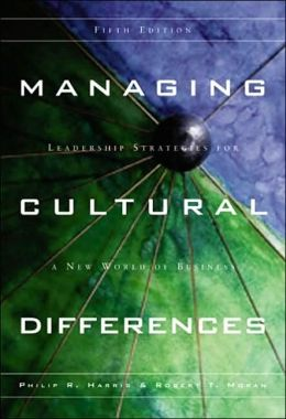 Managing Cultural Differences: leadership strategies for a new world of business