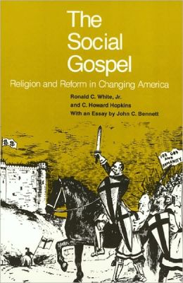 The Social Gospel: Religion And Reform In Changing America