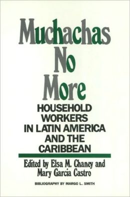 Muchachas No More Pb: Household Workers in Latin America and the Caribbean