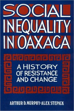 Social Inequality in Oaxaca: A History of Resistance and Change