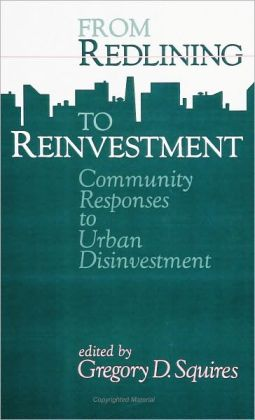 From Redlining to Reinvestment: Community Responses to Urban Disinvestment