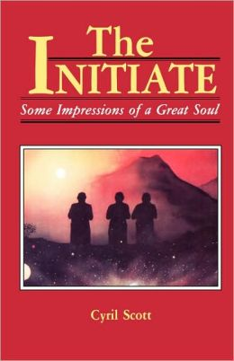 The Initiate: Some Impressions of a Great Soul