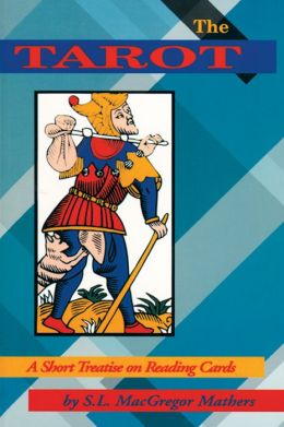The Tarot: A Short Treatise on Reading Cards