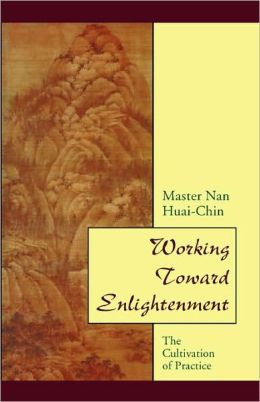 Working Toward Enlightenment: The Cultivation of Practice