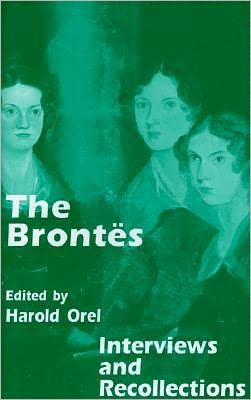The Brontes: Interviews and Recollections