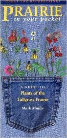 Prairie in Your Pocket: A Guide to Plants of the Tallgrass Prairie