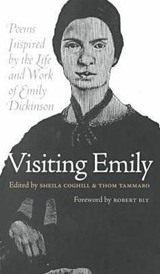 Visiting Emily: Poems Inspired by the Life and Work of Emily Dickinson