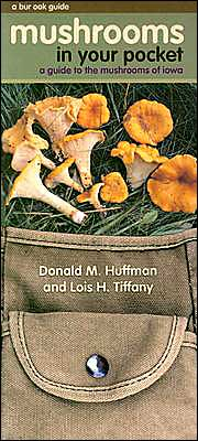 Mushrooms in Your Pocket: A Guide to the Mushrooms in Iowa