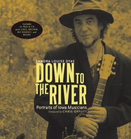 Down to the River: Portraits of Iowa Musicians