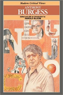 Anthony Burgess (Modern Critical Views Series)