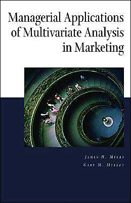 Managerial Applications of Multivariate Analysis in Marketing