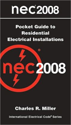 National Electrical Code 2008 Pocket Guide to Residential Electrical Installations