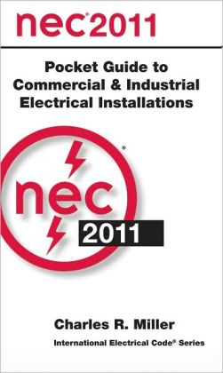 National Electrical Code 2011 Pocket Guide for Commercial and Industrial Electrical Installations