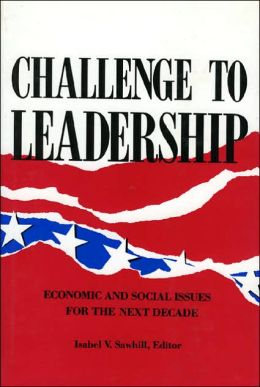 Challenge to Leadership: Economic and Social Issues for the Next Decade