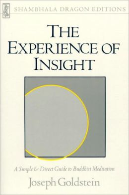 Experience of Insight: A Simple and Direct Guide to Buddhist Meditation