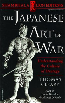 Japanese Art of War: Understanding the Culture of Strategy