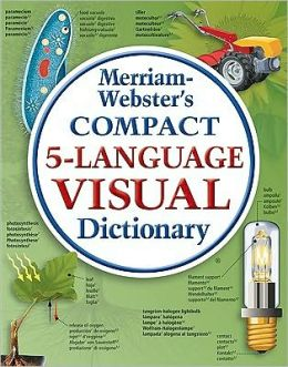Merriam webster 39 s compact 5 language visual dictionary by for Visual merriam webster
