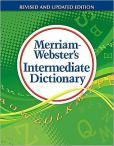 Book Cover Image. Title: Merriam-Webster's Intermediate Dictionary, Author: Merriam-Webster