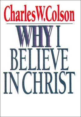 Why I Believe in Christ