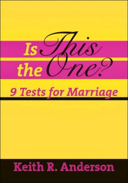 Is This the One?: 9 Tests for Marriage